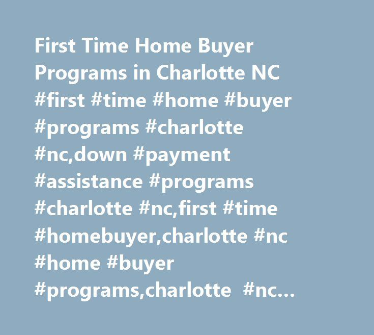 First time home buyer programs in charlotte nc first