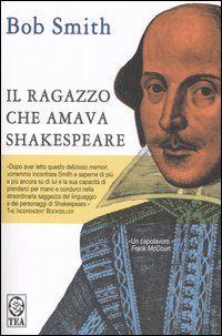Il ragazzoo che amava Shakespeare. - Bob Smith