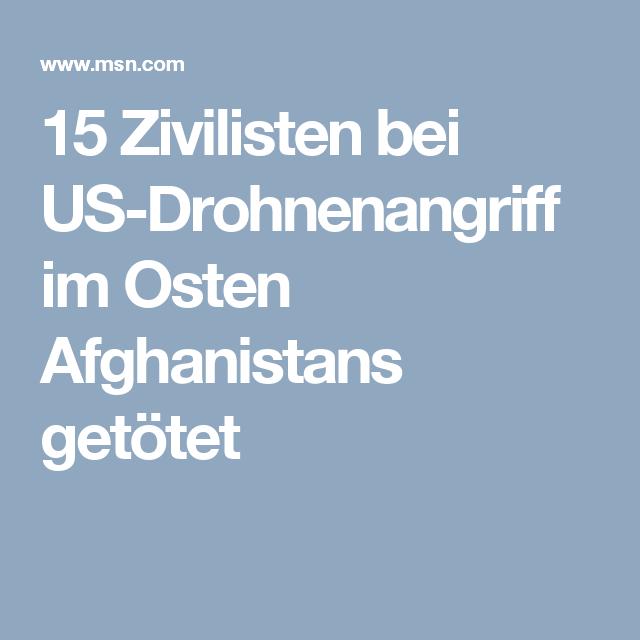 15 Zivilisten bei US-Drohnenangriff im Osten Afghanistans getötet