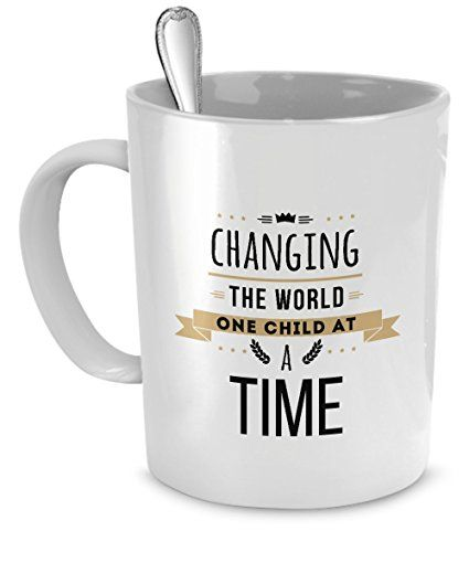 Teacher Gifts Teacher Mugs Changing The World One Child At A Time