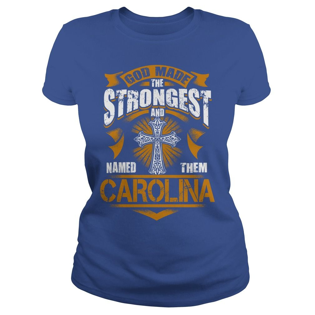 CAROLINA shirt. God made the strongest and named them CAROLINA - CAROLINA Shirt, CAROLINA Hoodie, CAROLINA Hoodies, CAROLINA Year, CAROLINA Name, CAROLINA Birthday #gift #ideas #Popular #Everything #Videos #Shop #Animals #pets #Architecture #Art #Cars #motorcycles #Celebrities #DIY #crafts #Design #Education #Entertainment #Food #drink #Gardening #Geek #Hair #beauty #Health #fitness #History #Holidays #events #Home decor #Humor #Illustrations #posters #Kids #parenting #Men #Outdoors…