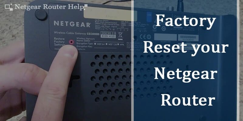 How To Factory Reset Your Netgear Router Netgear Router Netgear Router