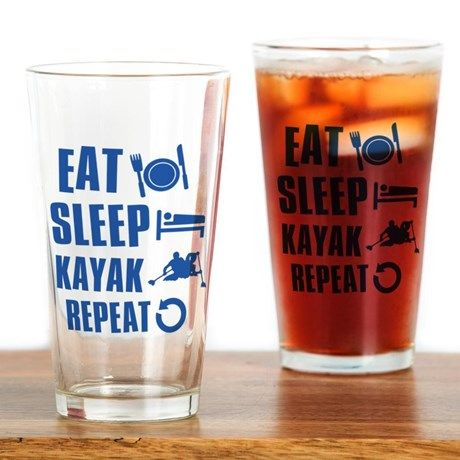 Eat Sleep Kayak Drinking Glass on CafePress.com