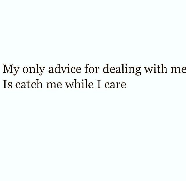 Catch me while I care | Quotes, Life quotes, Words