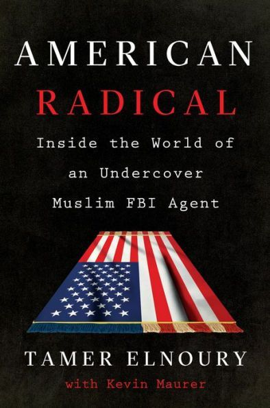 American radical inside the world of an undercover muslim fbi american radical inside the world of an undercover muslim fbi agent fandeluxe Gallery