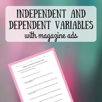 Independent And Dependent Variables With Magazine Ads Magazine Ads