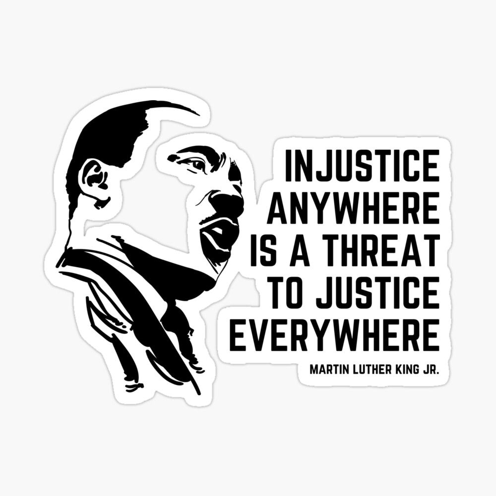 Injustice Anywhere Is A Threat To Justice Everywhere Glossy Sticker By Karolinapaz In 2021 Injustice Coloring Stickers Threat