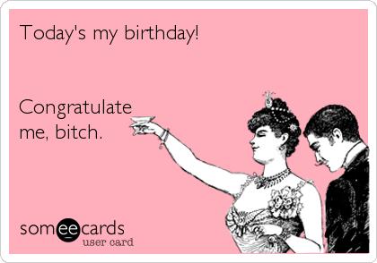 Birthdays are like sex ecard