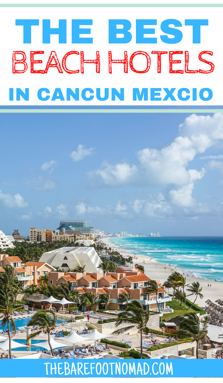 The Top 10 Beach Hotels In Cancun Cancun Mexico Hotels Cancun Hotels Beach Hotels