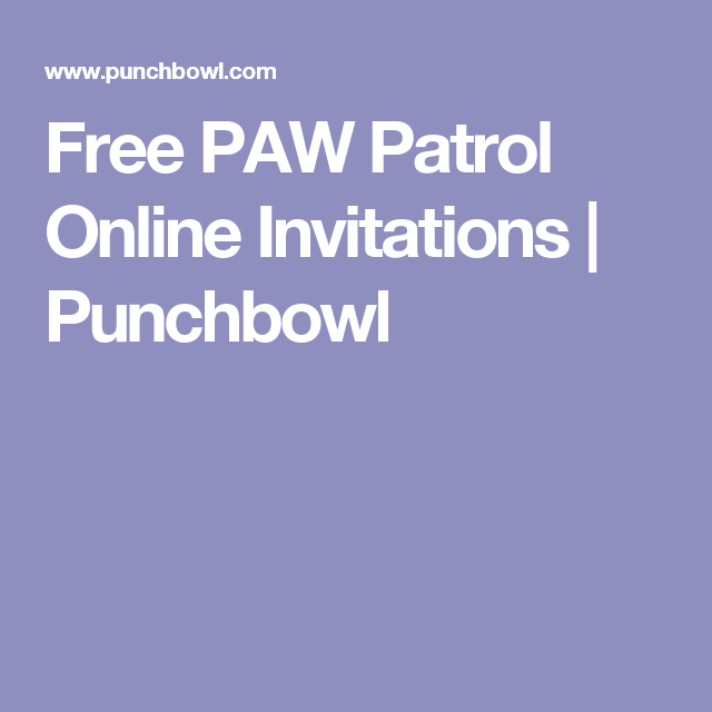 Free PAW Patrol Birthday Invitations – Punchbowl Birthday Invitations