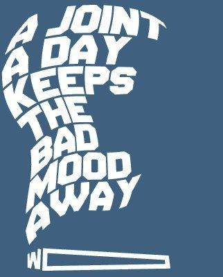 ☮ American Hippie Quotes ~ Weed 420 - A Joint A Day Keeps The Bad Mood Away