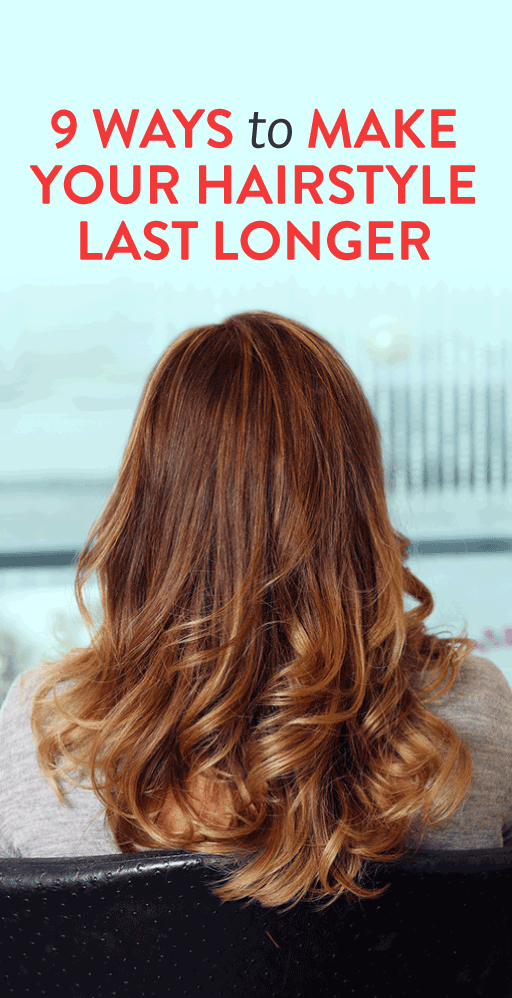 9 Ways to Make Your Hairstyle Last Longer
