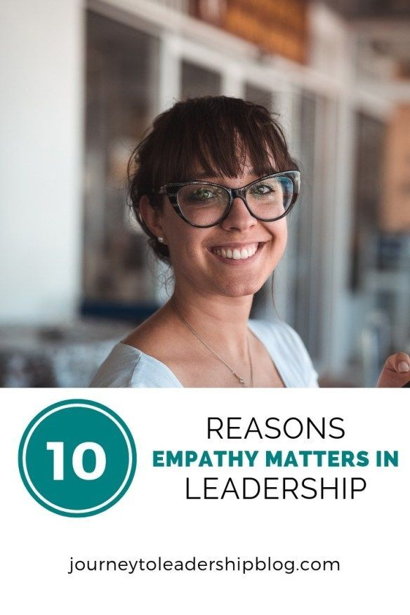 10 Reasons Empathy Matters In Leadership  Journey To Leadership 10 Reasons Empathy Matters In Leadership