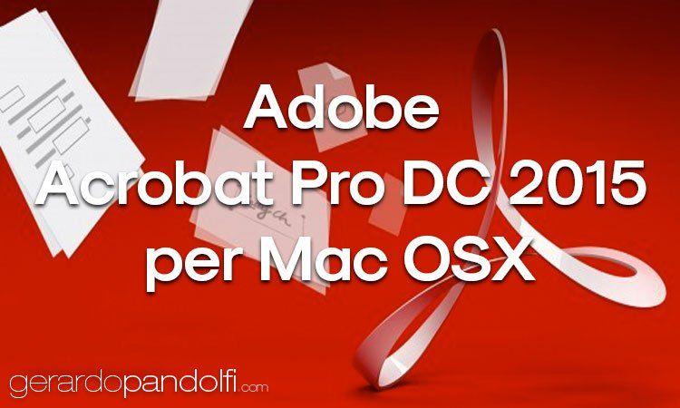 Adobe Acrobat Pro DC 2015 è senz'altro il miglior programma per gestire nella maniera più completa tutti i file PDF in nostro possesso.