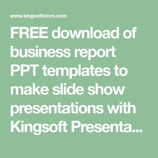 Free download of business report ppt templates to make slide show free download of business report ppt templates to make slide show presentations with kingsoft presentation powerpoint toneelgroepblik Image collections