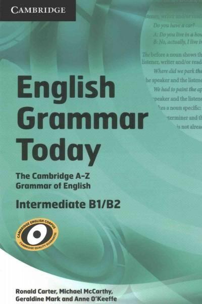 English Grammar Today: An A-Z of Spoken and Written Grammar, Intermediate B1/B2