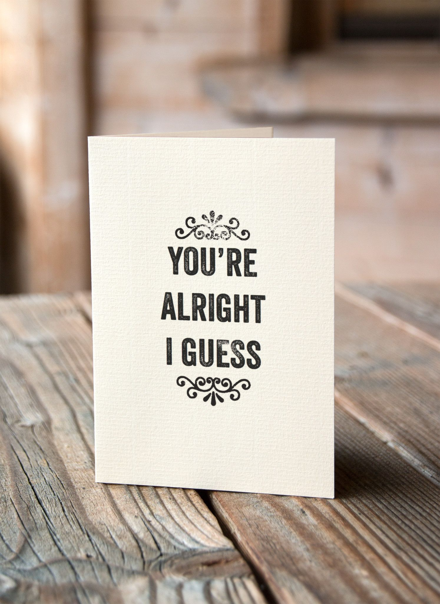 Youre Alright I Guess Snarky Relationship Greeting Card Products