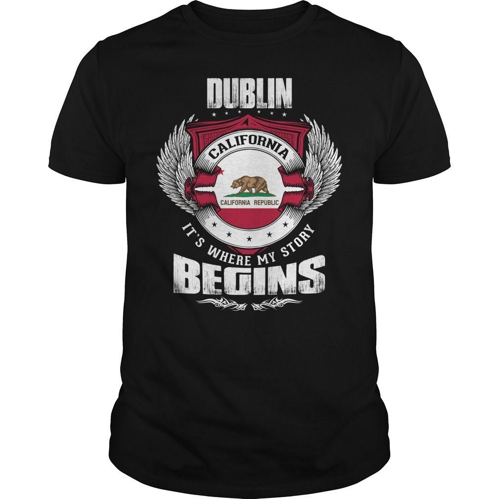 Tshirt Best Sell) DUBLIN-CALIFORNIA Story2 233 Good Shirt design ...