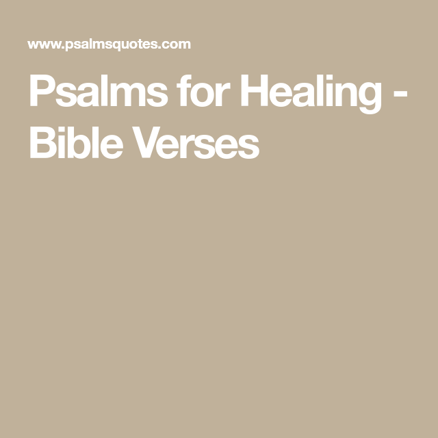 Psalms for Healing - Bible Verses | Prayers | Healing bible