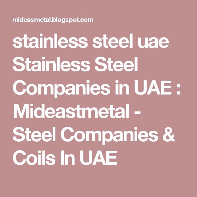 stainless steel uae Stainless Steel Companies in UAE