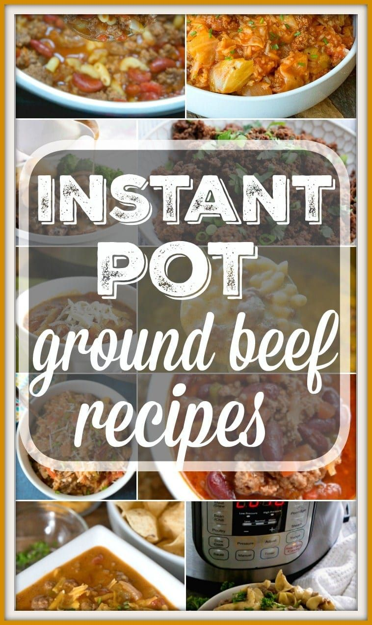 43+ Easy Instant Pot Ground Beef Recipes Your Family Will ...