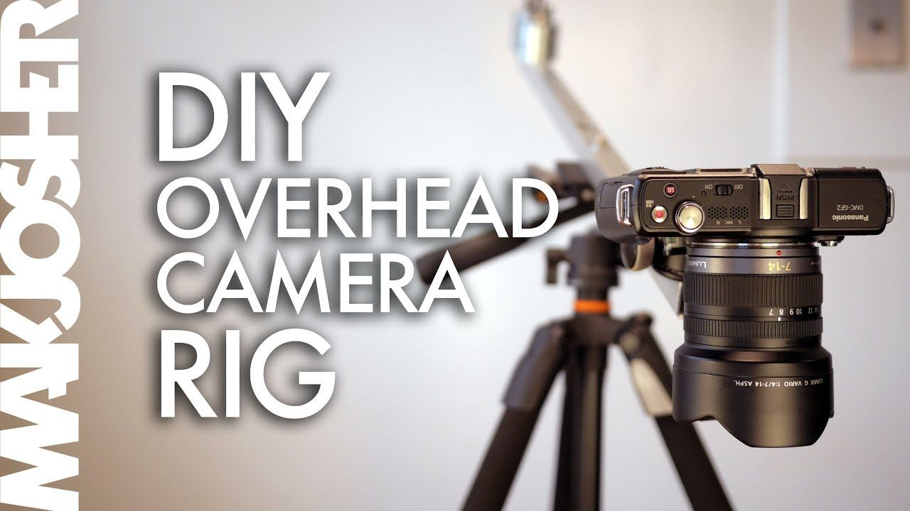 Simple Diy Overhead Camera Rig Mount Setup Camera Rig Overhead Photography Simple Camera