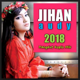 Best Of Jihan Audy Mp3 Album Dangdut Koplo Mix Paling Hits Di