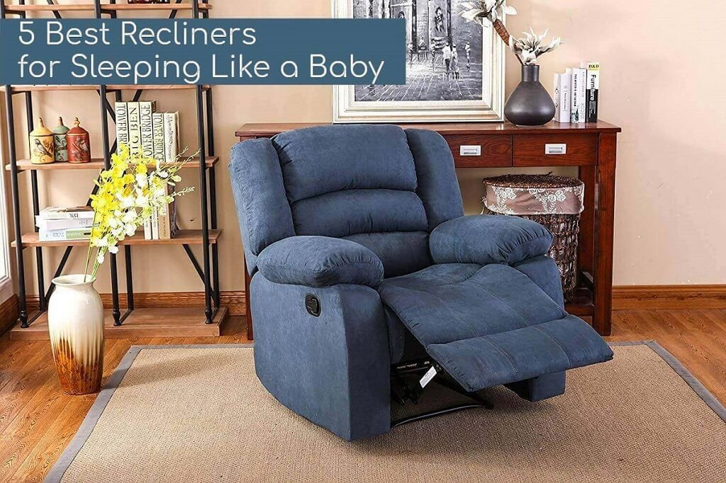 5 Best Recliners For Sleeping Like A Baby Reviews And Buyer S Guide Recliner Wall Hugger Recliners Cool Walls