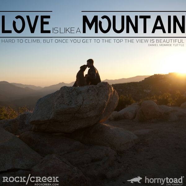 Love Is Like A Mountain Hard To Climb But Once You Get To The Top