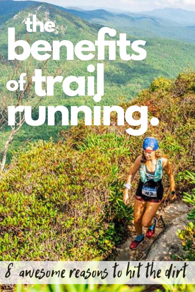 The Benefits of Trail Running: 8 Awesome Reasons to Hit the Dirt! #TrailRun #TrailRunning #Ultramarathon #Runner #RunningInspiration #Run