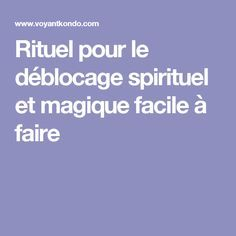 Quand Tout Va Mal Rien Ne Bouge Tout Semble Etre Bloque Spirituel Rituel Magie Blanche Rituel