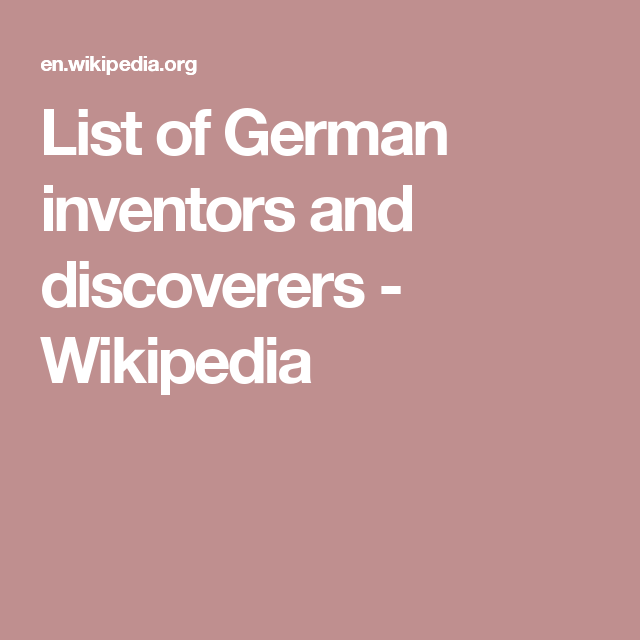 List Of German Inventors And Discoverers Wikipedia Blm Tarh