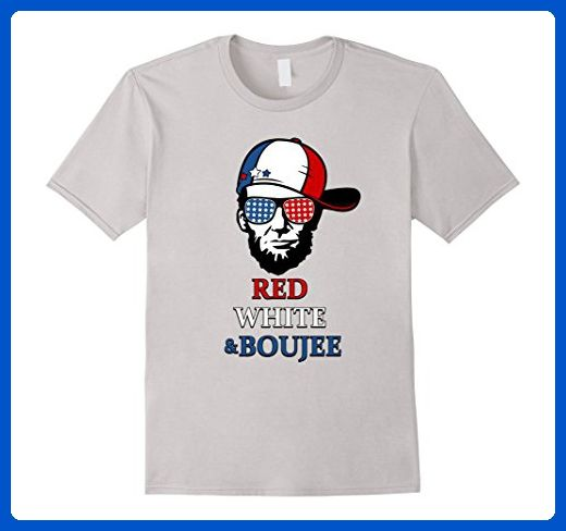 0857eefe6 Mens Red White and Boujee Funny Abe Lincoln 4th of July T-shirt XL Silver -  Holiday and seasonal shirts (*Amazon Partner-Link)