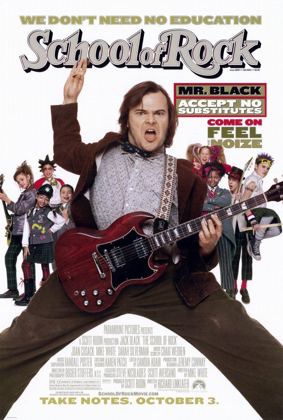School of Rock - I could probly watch this movie on mute and still laugh out loud