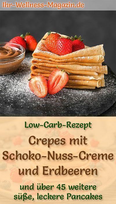 Low-Carb-Crepes mit Schoko-Nuss-Creme und Erdbeeren - süßes Pfannkuchen-Rezept... -