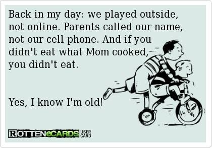 Life Was So Much Simpler Back Then Back In My Day Words Funny Quotes