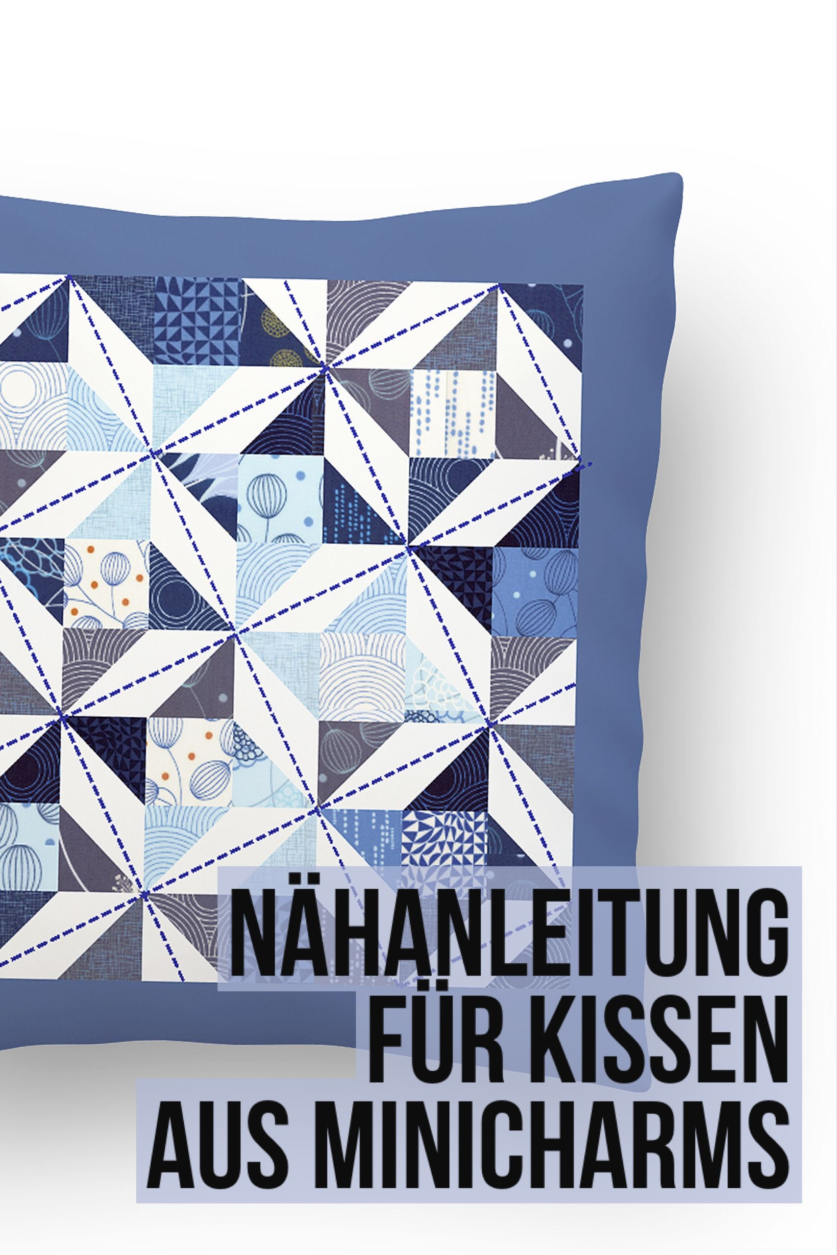 kissen aus minicharms mit n hanleitung stoffe true blue zen chic ideas pinterest kissen. Black Bedroom Furniture Sets. Home Design Ideas