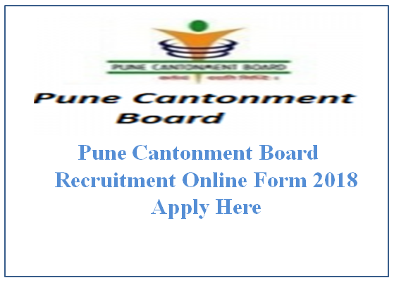 Pune Cantonment Board Recruitment Online Form 2018,pune cantonment on industry jobs, private sector jobs, law jobs, railway jobs, church jobs, hr jobs, physics jobs, english jobs,
