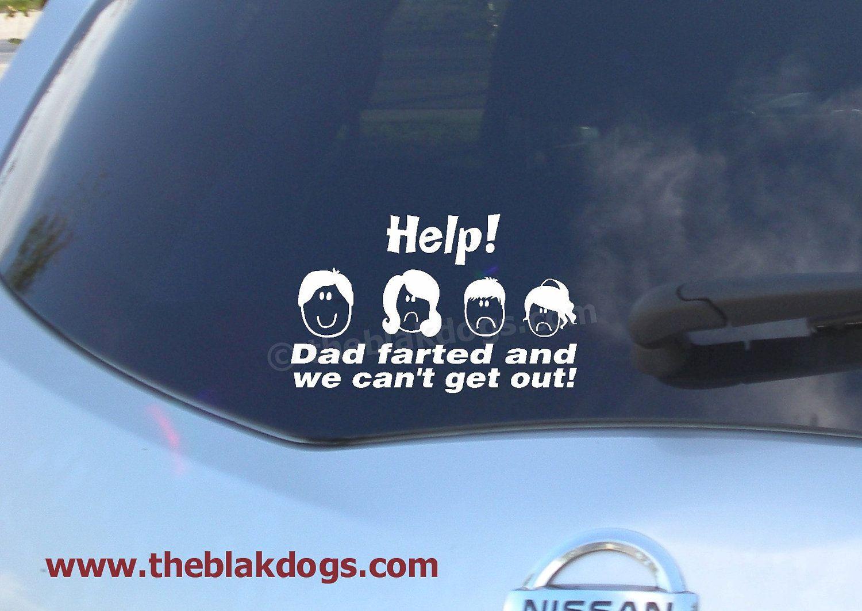 Help dad farted vinyl sticker car decal 7 00 via etsy