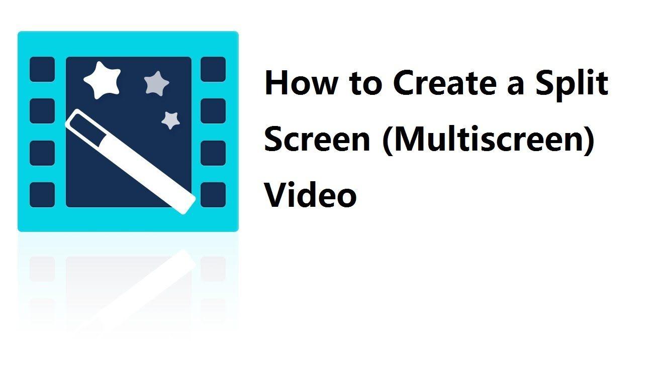 Video Editor Tips: How to Make a Split Screen/Multi Window ...