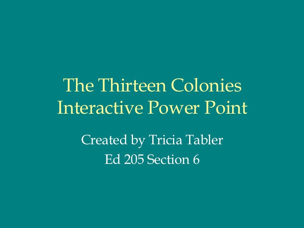 The Thirteen Colonies By Tricia Tabler Via Slideshare