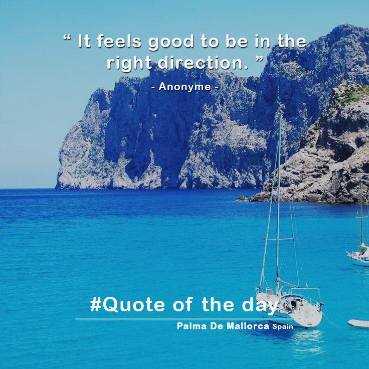 """ It feels good to be in the right direction. "" - Anonyme - Palma De Mallorca Spain #Insel #vestido #gafas_de_moda #registrarse #summerthis #bueno #travel #Amor #viajar #cita_del_día #visita_en_una_isla #granada #villareal #mallorca #spain #weekend #girls #happy #holidays #travel #quote_of_the_day #visit_an_island #whywelovenature #vacation #swimming #snorkeling #instagirl #sea #sealovers #beachlife #instamood #instagood #gopro5 #goprohero #goodmorning #buenosdías #frases #amigas #cumpleaños"
