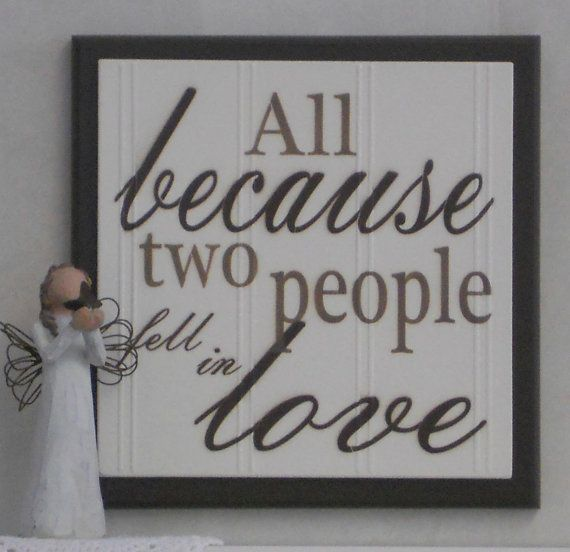 Love Decor Signs Quotes About Wedding & Love All Because Two People Fell In Love