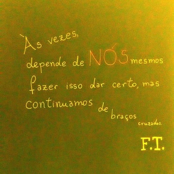 Depende de nós - F.T. (Instagram: @folheandootempo)