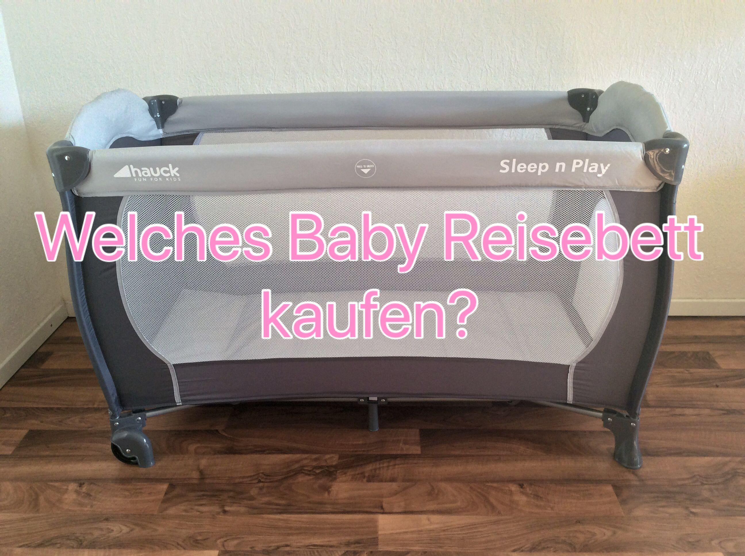 Welches Baby Reisebett Kaufen Reisebett Baby Reisebett Und Baby