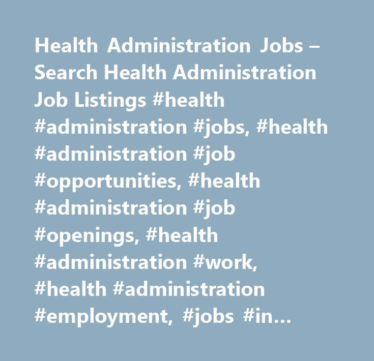 health administration jobs – search health administration job, Human Body