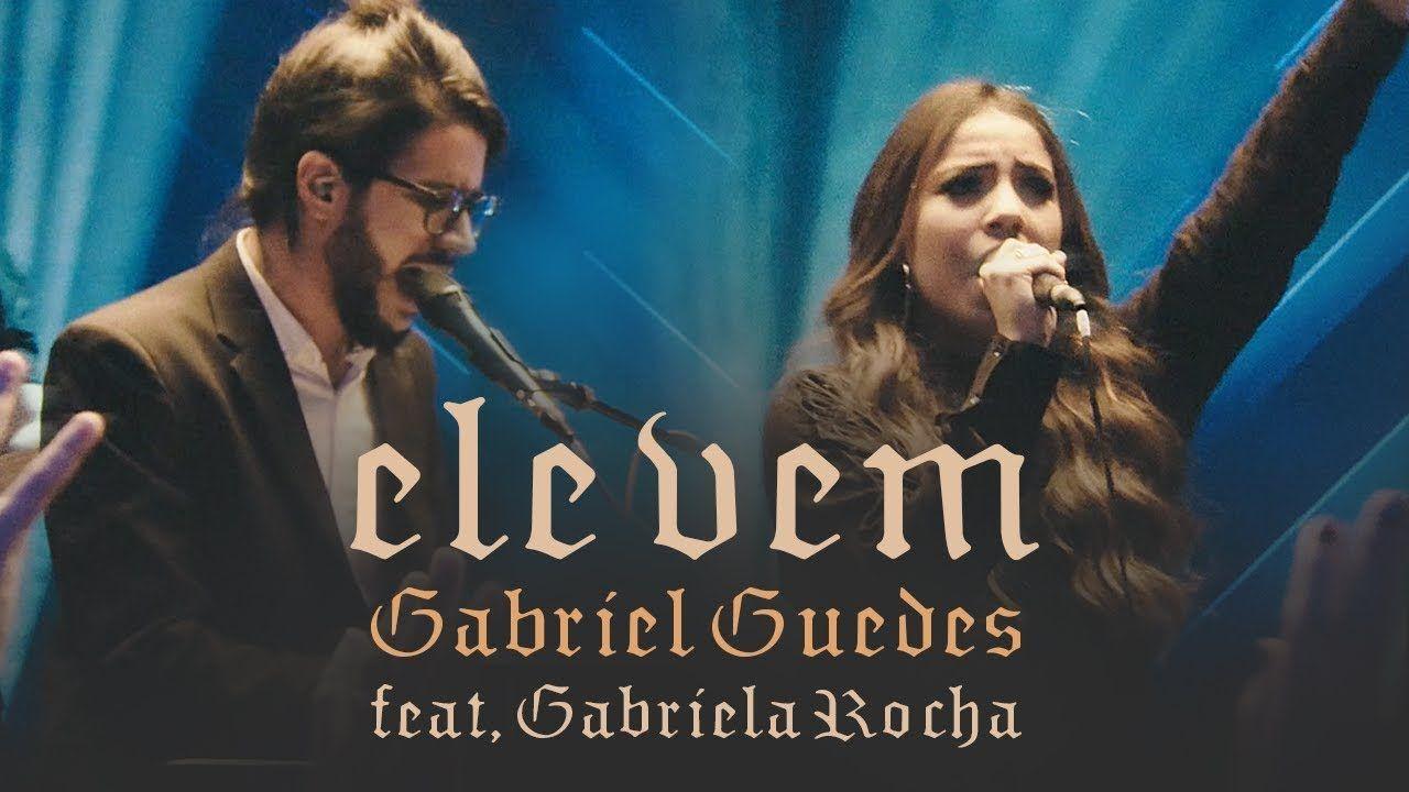 Gabriel Guedes Ele Vem Ao Vivo Feat Gabriela Rocha