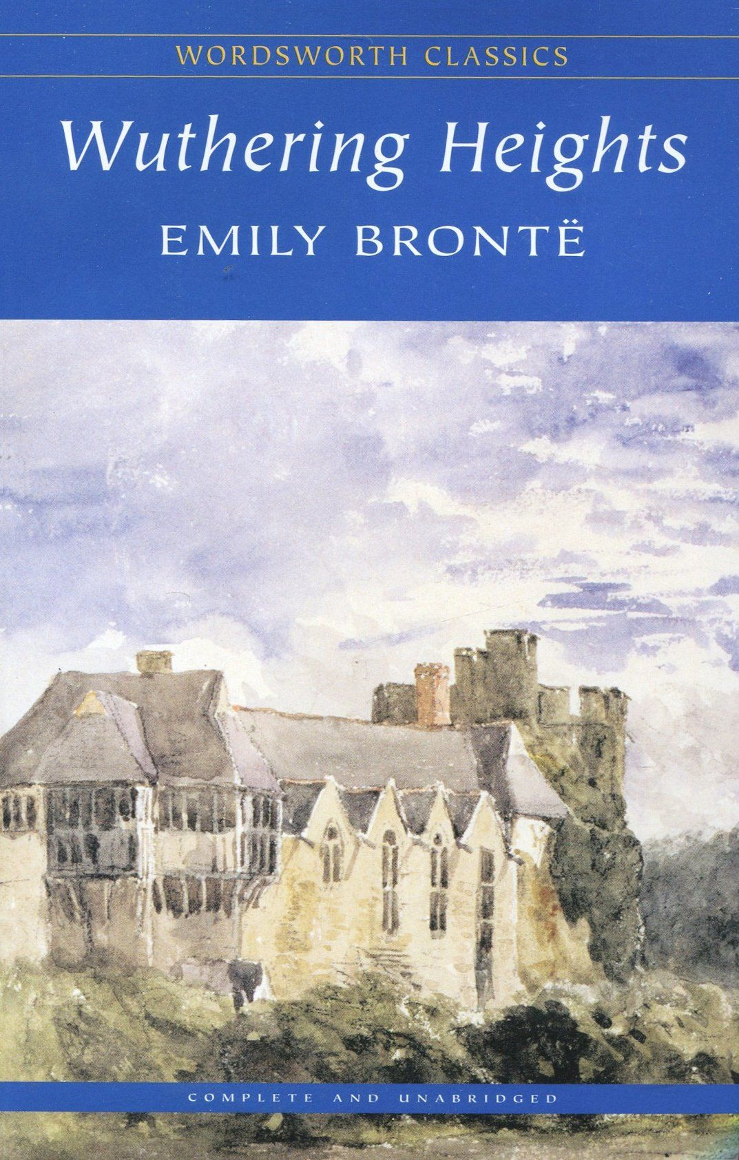 Wuthering Heights (Wordsworth Classics): Amazon.co.uk: Emily Brontë, John  S. Whitley, Dr Keith Carabine: 9781853260018: Books