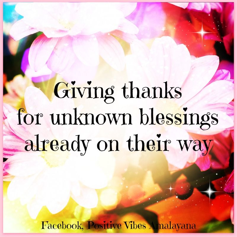 Giving thanks ... for unknown blessings already on their way <3 #PositiveVibes #WUVIP #Gratitude #Blessings #Love