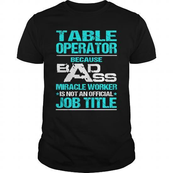 TABLE OPERATOR T Shirts, Hoodies. Check price ==► https://www.sunfrog.com/LifeStyle/TABLE-OPERATOR-116466113-Black-Guys.html?41382 $22.99